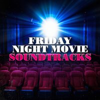 Friday Night Movie Soundtracks — The Complete Movie Soundtrack Collection
