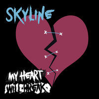 My Heart Will Break — Skyline