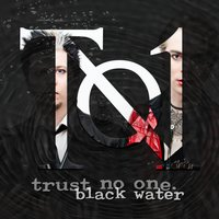 Black Water — Trust No One