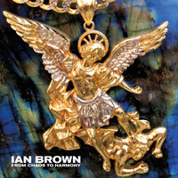 From Chaos To Harmony — Ian Brown