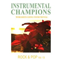 Rock & Pop Vol. 13 — Instrumental Champions