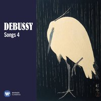 Debussy: Songs, Vol. 4 — Клод Дебюсси