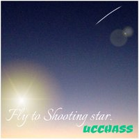 Fly to Shooting star. — UCCHASS