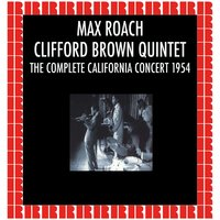 The Historic California Concerts 1954 — Max Roach, Clifford Brown Quintet