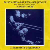 A Beautiful Friendship — Brian Lemon, Roy Williams Quintet
