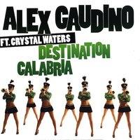Destination Calabria — Alex Gaudino feat. Crystal Waters