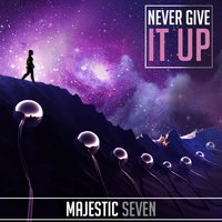 Never Give It Up — Majestic Seven