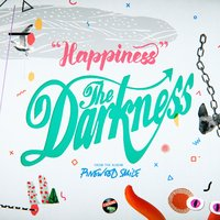 Happiness — The Darkness