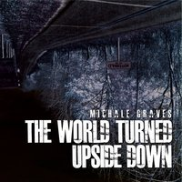 The World Turned Upside Down — Michale Graves, Dan Malsch