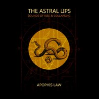 Apophis Law — The Astral Lips
