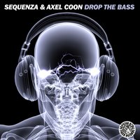 Drop the Bass — Sequenza & Axel Coon