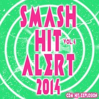 Smash Hit Alert! 2014, Vol. 4 — CDM Hit Explosion