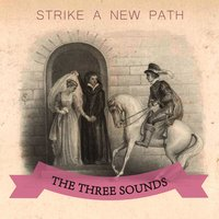 Strike A New Path — The Three Sounds