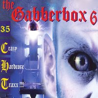 The Gabberbox, Vol. 6 (35 Crazy Hardcore Traxx !) — сборник