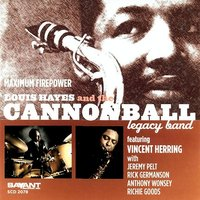 Maximum Firepower — Louis Hayes and The Cannonball Legacy Band, Vincent Herring, Jeremy Pelt