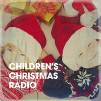 Children's Christmas Radio — Kids Christmas Party Band, Kids Hits Project, Kids Pop Hitz, Kids Pop  Hitz, Kids Hits Project, Kids Christmas Party Band