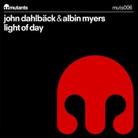 Light Of Day — John Dahlback, Albin Myers