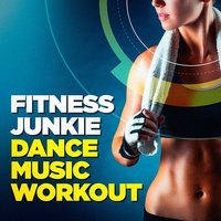 Fitness Junkie Dance Music Workout — Crossfit Junkies, Ultimate Fitness Playlist Power Workout Trax
