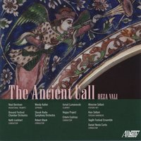Reza Vali: The Ancient Call — Slovak Radio Symphony Orchestra, Keith Lockhart, Robert Black, Reza Vali, Brevard Chamber Orchestra, Hoppa Project