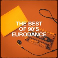 The Best of 90's Eurodance — Das Beste von Eurodance, Spring Break Party Hits, 90s Kid