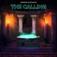 The Calling — Android Automatic