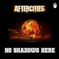 No More Shadows — Aftercities