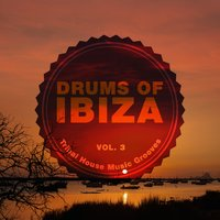Drums of Ibiza (Tribal House Music Grooves), Vol. 3 — сборник
