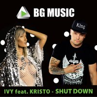 Shut Down — IVY, Kristo