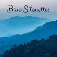 Blue Silouettes — Meditation Music Zone