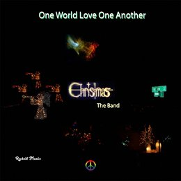 One World Love One Another — Christmas the Band
