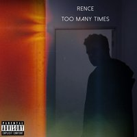 Too Many Times — Rence