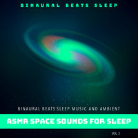 Binaural Beats Sleep Music and Ambient Asmr Space Sounds for Sleep, Vol. 2 — Binaural Beats Sleep