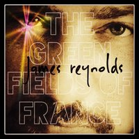 The Green Fields of France — James Reynolds