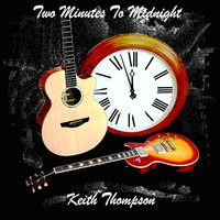 Two Minutes to Midnight — Keith Thompson