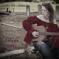 Ashes to Ashes — Silvia Powell