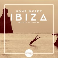 Home Sweet Ibiza (The Isle of Dreams) — сборник