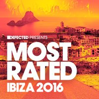 Defected Presents Most Rated Ibiza 2016 — сборник