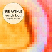 French Toast — Sue Avenue