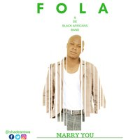 Marry U — Fola & De Black Africans Band, Shade Arewa