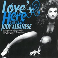 Love's Here (At Last) — Judy Albanese