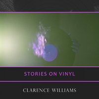 Stories On Vinyl — Clarence Williams' Jazz Kings, Clarence Williams And His Orchestra, Hazel Smith, Sarah Martin