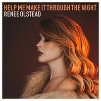 Help Me Make It Through the Night — Renee Olstead