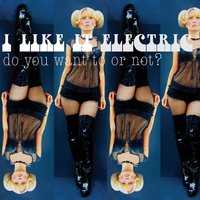 Do You Want to or Not? — I Like It Electric, Sophia Lolley
