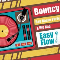Bouncy Rap House Party & Hip Hop Easy Flow — сборник