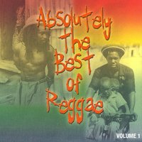 Absolutely The Best Of Reggae Vol. 1 — сборник