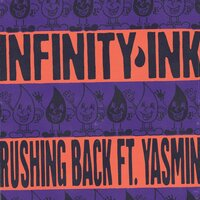 Rushing Back — Infinity Ink, Yasmin
