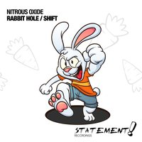 Rabbit Hole / Shift — Nitrous Oxide