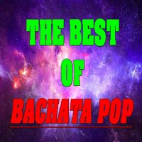 The Best of Bachata Pop — Marco Lopetuso