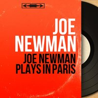 Joe Newman Plays in Paris — Frank Wess, Joe Newman, MAURICE VANDER