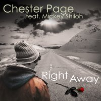 Right Away — Chester Page, Mickey Shiloh
